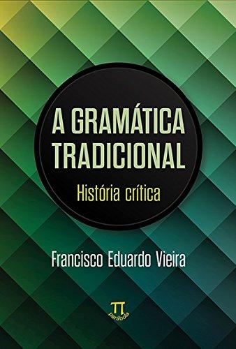 Gramática Tradicional. História Crítica