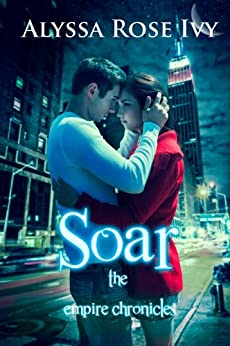 Soar (The Empire Chronicles Book 1) by [Ivy, Alyssa Rose]