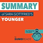 Summary of Sara Gottfried's Younger: Key Takeaways & Analysis | Sumoreads