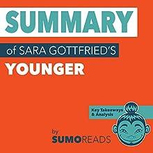 Summary of Sara Gottfried's Younger: Key Takeaways & Analysis   Livre audio Auteur(s) :  Sumoreads Narrateur(s) : Melissa Disney