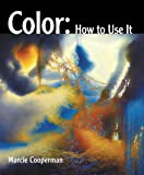 Color - How to Use It, Marcie Cooperman, 0135120780