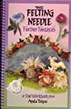 img - for The Felting Needle Further Fantasies a 2nd Workbook book / textbook / text book