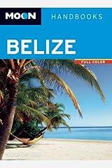 Moon Belize (Moon Handbooks) Paperback