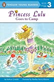 img - for Princess Lulu Goes to Camp (Penguin Young Readers, Level 3) book / textbook / text book