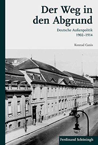 Der Weg in den Abgrund. Deutsche Außenpolitik 1902-1914 (Einzeltitel Wissenschaft)