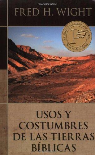 Usos y costumbres de las tierras bíblicas (Spanish Edition)