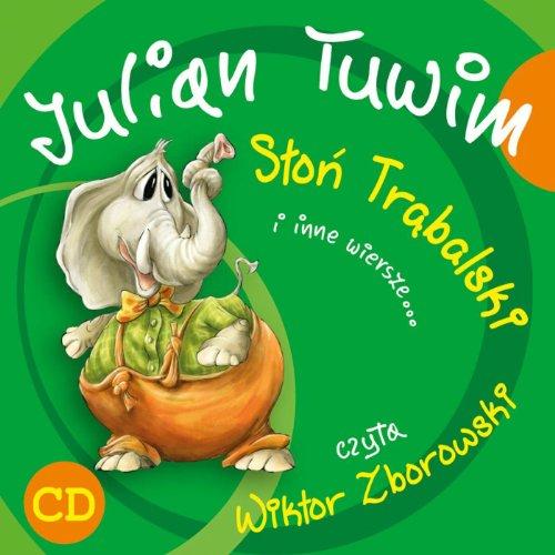 Julian Tuwim Slon Trąbalski I Inne Wiersze By Wiktor