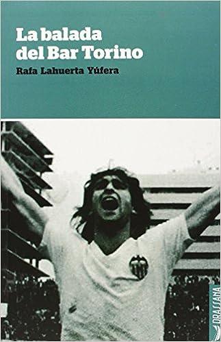 La Balada Del Bar Torino por Rafa Lahuera Yúfera epub
