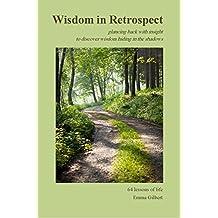 Wisdom in Retrospect