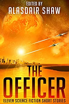 Download for free The Officer: Eleven Science Fiction Short Stories