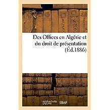 Des Offices En Algerie Et Du Droit de Presentation