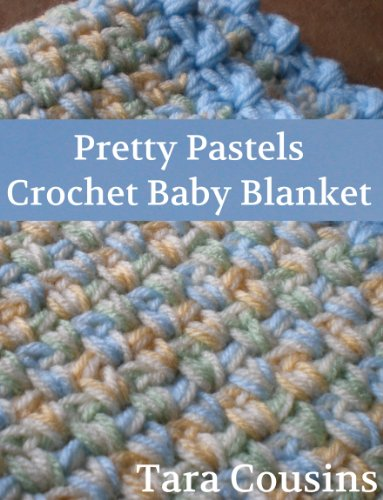 Amazon Pretty Pastels Easy Crochet Baby Blanket Pattern eBook Custom Baby Blanket Patterns Crochet