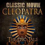 Cleopatra: Classic Movie