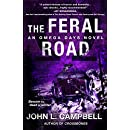 The Feral Road: An Omega Days Novel; Book 5