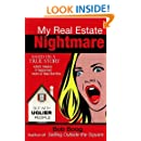My Real Estate Nightmare: Based on a True Story which Means it Happened More or Less like This... but with Uglier People (3 Funny Books) (Volume 1)