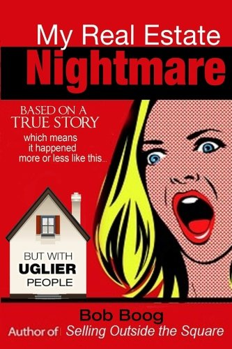 My Real Estate Nightmare: Based on a True Story which Means it Happened More or Less like This... but with Uglier People (3 Funny Books) (Volume 1) ebook