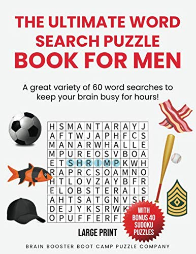 The Ultimate Word Search Puzzle Book for Men: A great variety of 60 word search puzzles to keep your brain busy for hours! Includes 40 BONUS Sudoku puzzles for even more fun.  LARGE PRINT