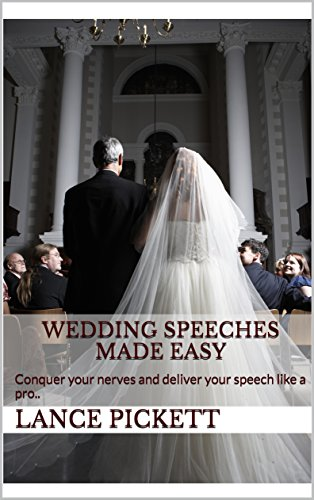 Wedding Speeches Made Easy: Conquer your nerves and deliver your speech like a pro.. (Best Man Speech Nerves)