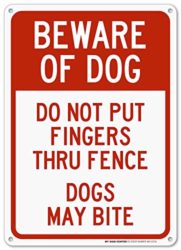 Beware of Dog Do Not Put Fingers Thru Fence Sign - 10x14 - .040 Rust Free Aluminum - Made in USA - UV Protected and Weatherproof - A82-537AL