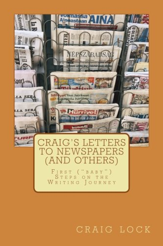 "Craig's Letters to Newspapers (and Others): First (""baby"") Steps on the Writing Journey pdf epub"