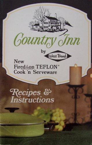 Country Inn by West Bend [ 1967 ] New Fired on Teflon Cook 'n Serveware Recipes & Instructions (remember the glowing avocado color porcelain finish?!!) ()