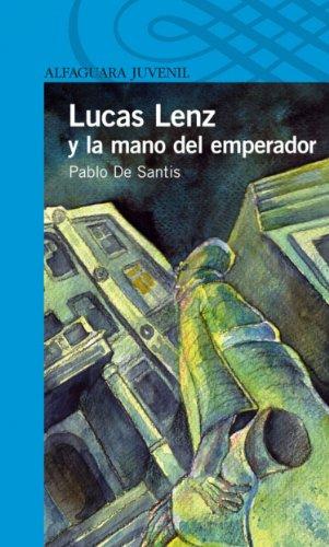 Lucas Lenz y la mano del emperador (Spanish Edition) by [De Santis,