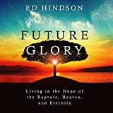 Future Glory: Living in the Hope of the