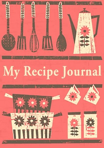 My Recipe Journal: Blank Cookbooks To Write In V28
