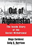 img - for Out of Afghanistan: The Inside Story of the Soviet Withdrawal: The Inside Story of Soviet Withdrawal by Diego Cordovez (1995-06-29) book / textbook / text book