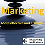 Marketing: More effective and efficient | Henning Glaser