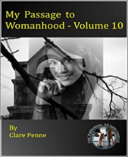 My Passage to Womanhood - Volume 10