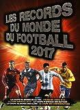 Records du monde du football 2017