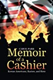 Memoir of a Cashier: Korean Americans, Racism, and Riots