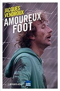 Amoureux foot par Jacques Vendroux