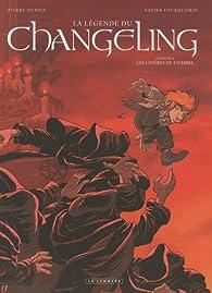 La légende du Changeling, tome 4 : Les lisières de l'ombre par Pierre Dubois