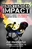 Unintended Impact: One Athlete's Journey from Concussions in Amateur Football to CTE Dementia