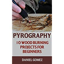Pyrography: 10 Wood Burning Projects For Beginners