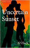 img - for Uncertain Sunset: A Novella (Descending Civility Book 1) book / textbook / text book
