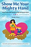 img - for Show Me Your Mighty Hand: Peace From God's Word for Special-Needs Moms book / textbook / text book