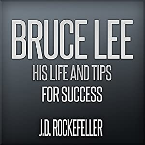 Bruce Lee: His Life and Tips for Success Audiobook