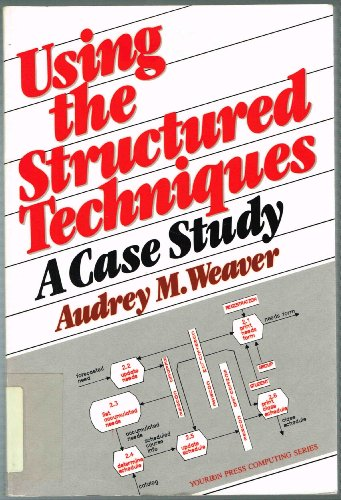Using the Structured Techniques: A Case Study (Yourdon Press Computing Series)