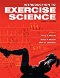 Introduction to Exercise Science 4th ed, Terry J. Housh, Dona J. Housh, Glen O. Johnson, 1934432466