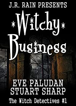 Witchy Business (Witch Detectives #1) by [Paludan, Eve, Sharp, Stuart]