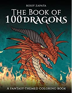 The Book Of 100 Dragons A Fantasy Themed Coloring