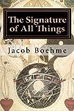 The Signature of All Things: Signatura Rerum