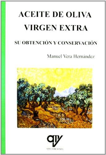 Aceite de oliva virgen extra. su obtencion y conservacion