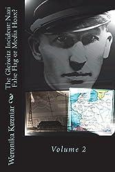 The Gleiwitz Incident: Nazi False Flag or Media Hoax?: Volume 2 (Powerwolf) (Volume 6)