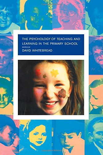The Psychology of Teaching and Learning in the Primary School