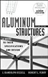 img - for Aluminum Structures: A Guide to Their Specifications and Design book / textbook / text book