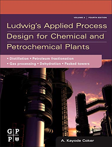 Ludwig's Applied Process Design for Chemical and Petrochemical Plants: Volume 2: Distillation, Packed Towers, Petroleum